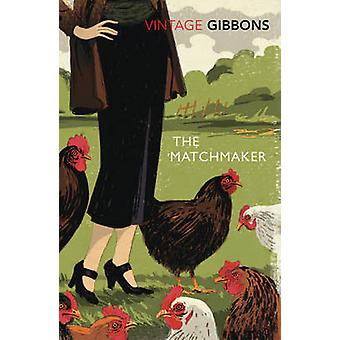 The Matchmaker by Stella Gibbons - 9780099529330 Book