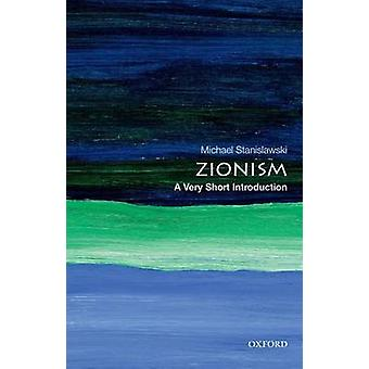 Zionism - A Very Short Introduction by Michael Stanislawski - 97801997