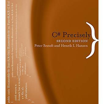 C# Precisely (2nd Revised edition) by Peter Sestoft - Henrik I. Hanse