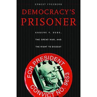 Prisioneiro do democracia - Eugene v. Debs - a grande guerra - e o direito