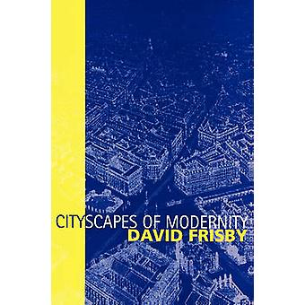 Cityscapes of Modernity by David Frisby - 9780745626253 Book