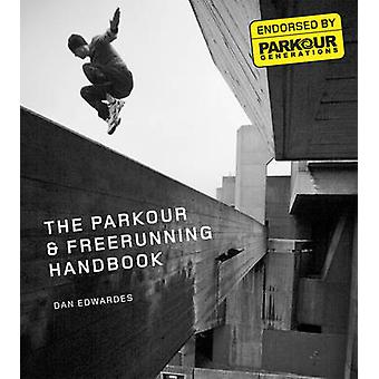The Parkour and Free-running Handbook by Dan Edwardes - Parkour Gener