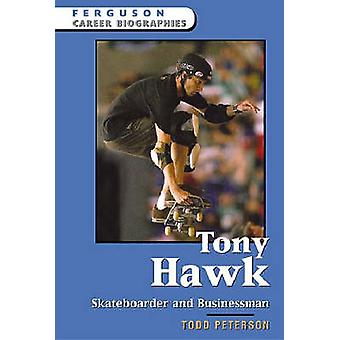 Tony Hawk - Skateboarder en zakenman door Todd Peterson - 9780816058