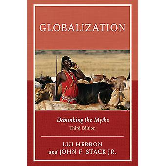 Globalization - Debunking the Myths by Lui Hebron - John F. Stack - 97
