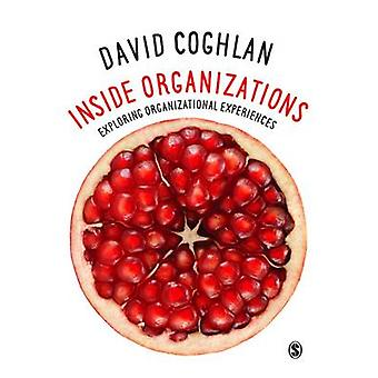 Inside Organizations - Exploring Organizational Experiences by David C