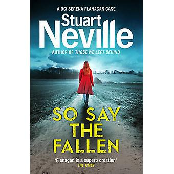 So Say the Fallen by Stuart Neville - 9781784703035 Book