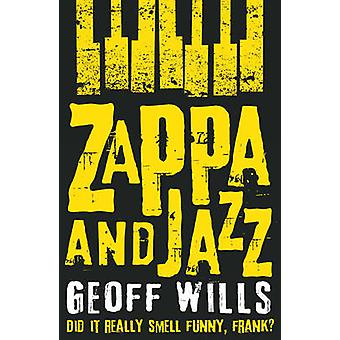Zappa and Jazz - Did it Really Smell Funny - Frank? by Geoff Wills - 9