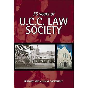75 jaar van UCC Law Society - u had moeten er door de geschiedenis een