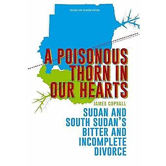 A Poisonous Thorn in Our Hearts - Sudan and South Sudan's Bitter and I