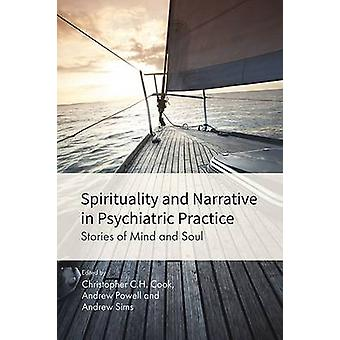 Spirituality and Narrative in Psychiatric Practice - Stories of Mind a