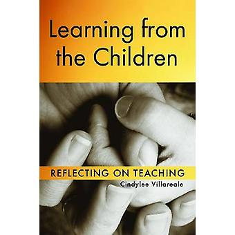 Learning from the Children - Reflecting on Teaching by Cindylee Villar