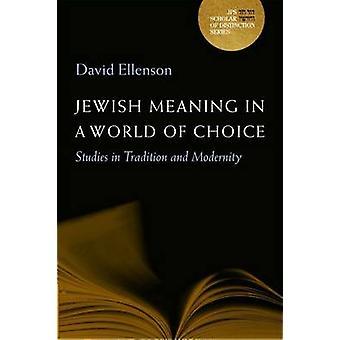 Juif, ce qui signifie que dans un monde de choix - études dans la Tradition et Moderni
