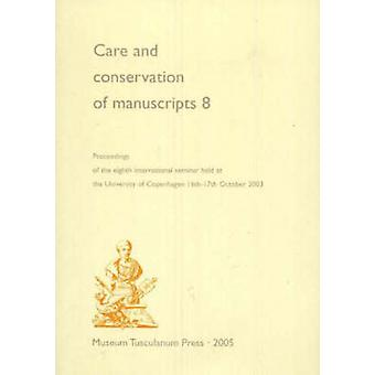 Care and Conservation of Manuscripts - Proceedings of the Eighth Inter