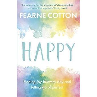 Szczęśliwy przez Fearne Cotton - 9781409175070 książki