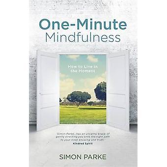 Une Minute pleine conscience - comment vivre dans l'instant par Simon Parke - 97