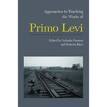 Approaches to Teaching the Works of Primo Levi by Nicholas Patruno -