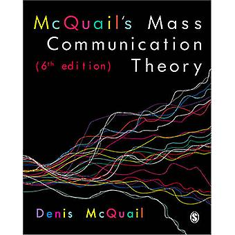 McQuail's Mass Communication Theory (6th Revised edition) by Denis Mc