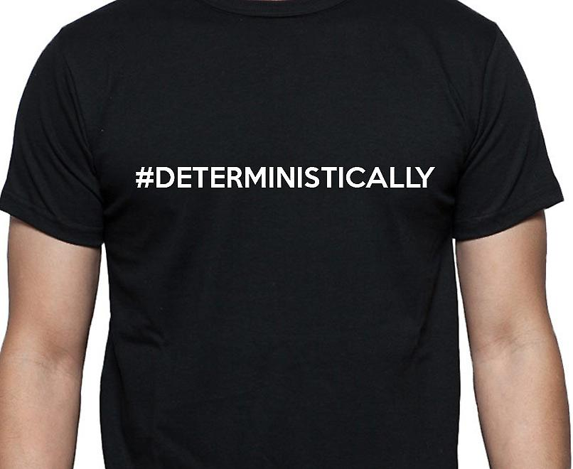 #Deterministically Hashag Deterministically Black Hand Printed T shirt