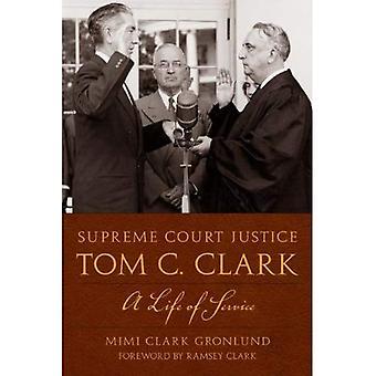 Høyesterettsdommer Tom C. Clark: Et liv i tjeneste