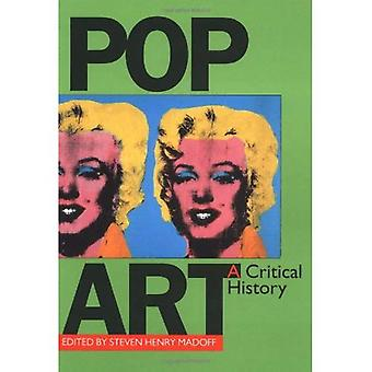 Pop Art: Uma história crítica (documentos da arte do século XX)