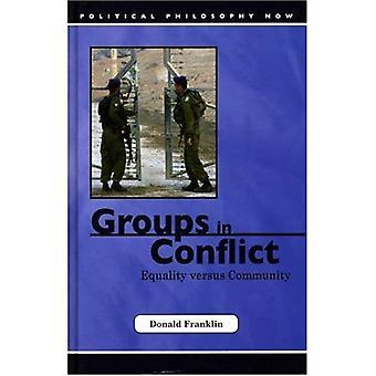 Gruppen in Konflikt: Gleichheit Versus Gemeinschaft (jetzt politische Philosophie)