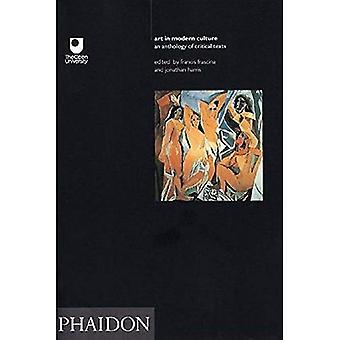 Art in Modern Culture: An Anthology of Critical Texts (Open University Set Book)