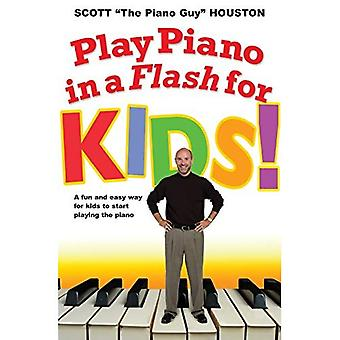 Play Piano in a Flash for Kids!: A Fun and Easy Way for Kids to Start Playing the Piano (In a Flash)