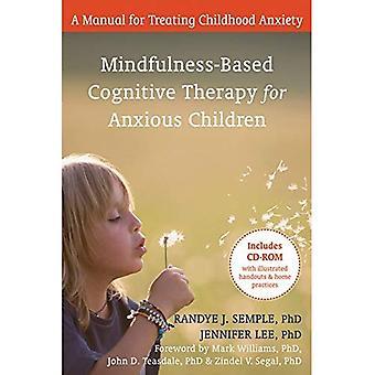 Mindfulness-Based Cognitive Therapy for enfants anxieux: un manuel pour le traitement de l'anxiété de l'enfance