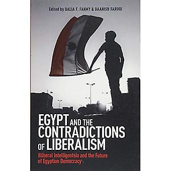 Egypte en de tegenstrijdigheden van het liberalisme: onliberale Intelligentsia en de toekomst van de Egyptische democratie (Studies...