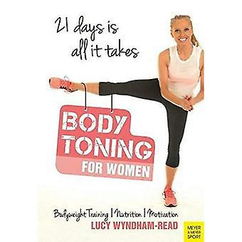 Body Toning for Women: Bodyweight Training / Nutrition / Motivation - 21 Days is All It takes