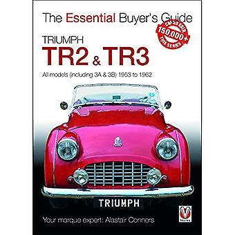 Triumph TR2, & TR3 - alla modeller (inklusive 3A & 3B) 1953-1962: väsentliga Köpguide (väsentliga köparens Guide)
