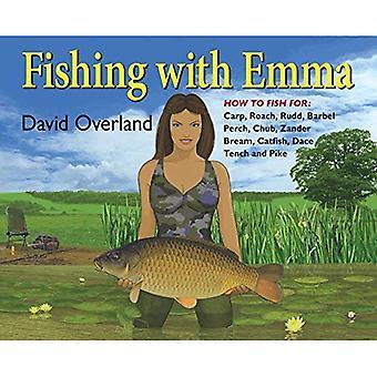 Fishing with Emma: How to Fish for Carp, Roach, Rudd, Chub, Perch, Tench, Bream, Barbel, Catfish, Zander and Pike