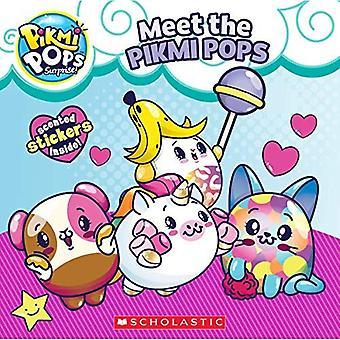 Meet the Pikmi Pops (Pikmi� Pops) (Pikmi Pops)