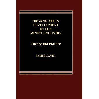 Organisationsentwicklung in der Bergbau-Industrie-Theorie und Praxis von Gavin & James & III