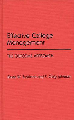 Effective College Management The Outcome Approach by Tuckhomme & Bruce W.