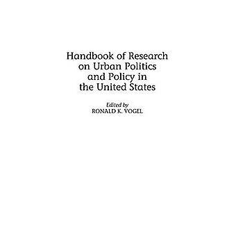 Handbuch der Forschung auf die städtische Politik und Politik in den Vereinigten Staaten von Vogel & Ronald