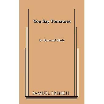 Zeg je tomaten door Slade & Bernard