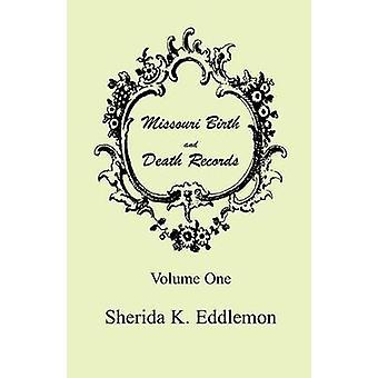Naissance du Missouri et Death Records Volume 1 par Eddlemon & Steven K.