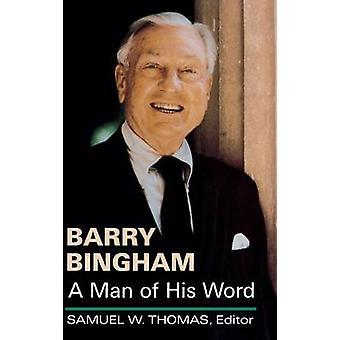 Barry Bingham A Man van zijn woord door Thomas & Samuel W.