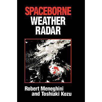 Spaceborne Weather Radar by Meneghini & Robert