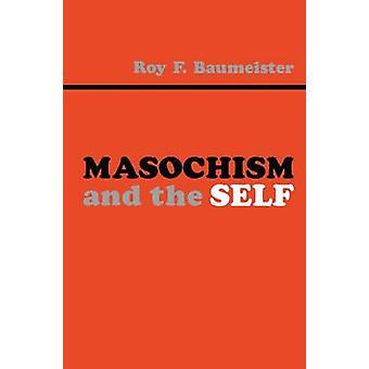 Masochism och jaget av Baumeister & Roy F.