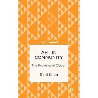 Konst i gemenskapens provisoriska medborgaren av Khan & Rimi