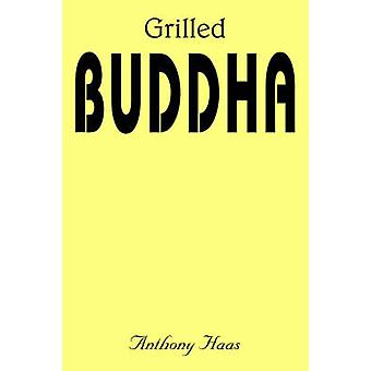 Grilled Buddha by Haas & Anthony