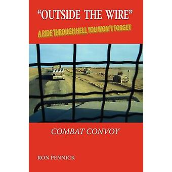 Outside the Wire Combat Convoy by Pennick & Ron