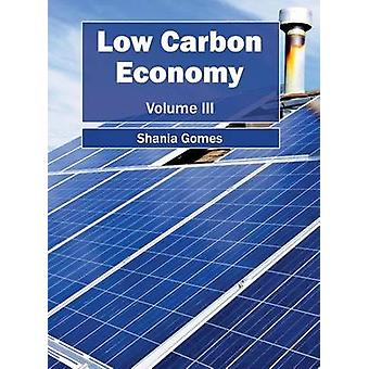 Low Carbon Economy Volume III by Gomes & Shania