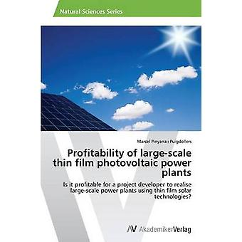 Profitability of LargeScale Thin Film Photovoltaic Power Plants by Pinyana I. Puigdollers Marcel
