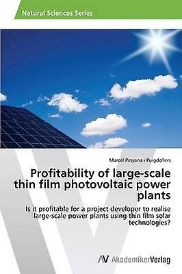 Profitability of grandScale Thin Film Photovoltaic Power Plants by Pinyana I. Puigdollers Marcel
