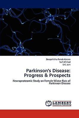 Parkinsons Disease Progress  Prospects by Pande Katare Deepshikha