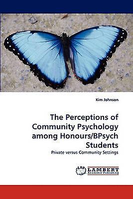 The Perceptions of Community Psychology among HonoursBPsych Students by Johnson & Kim