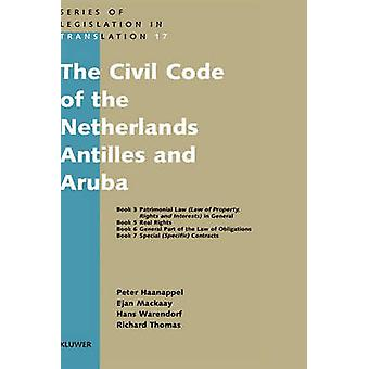 The Civil Code of the Netherlands Antilles and Aruba by Haanappel & Peter P.C.